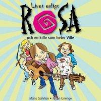 Livet enligt Rosa och en kille som heter Ville - Måns Gahrton,Johan Unenge