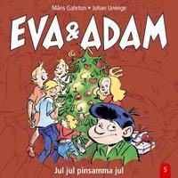 Eva & Adam. Jul, jul, pinsamma jul - Måns Gahrton