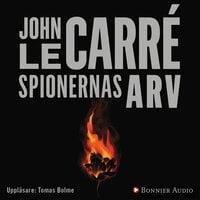 Spionernas arv : - John le Carré
