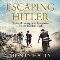 Escaping Hitler - Monty Halls