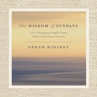 The Wisdom of Sundays - Oprah Winfrey