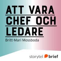 Att vara chef och ledare - Britt-Mari Mossboda