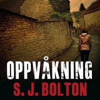 Oppvåkning - S.J. Bolton