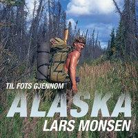 Til fots gjennom Alaska - Lars Monsen