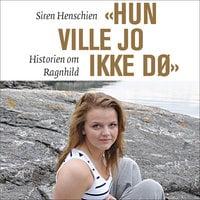 Hun ville jo ikke dø - Siren Henschien
