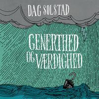 Generthed og værdighed - Dag Solstad
