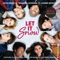Let it snow : magisk julhelg i tre delar - John Green, Lauren Myracle, Maureen Johnson