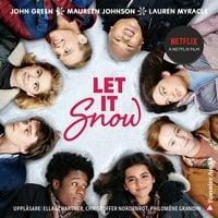 Let it snow : magisk julhelg i tre delar - John Green, Lauren Myracle, Maureen Johnson
