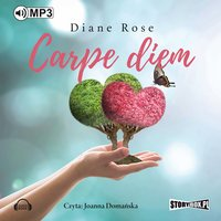 Carpe diem - Diane Rose