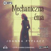 Mechaniczna ćma - Joanna Pypłacz