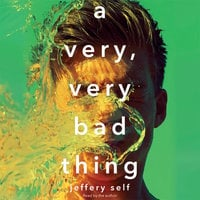 A Very, Very Bad Thing - Jeffery Self