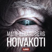 Hoivakoti - Mats Strandberg