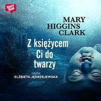 Z księżycem ci do twarzy - Mary Higgins Clark