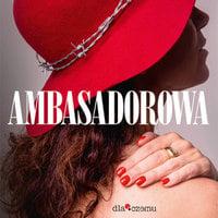 Ambasadorowa - Edyta Włoszek
