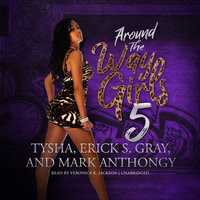 Around the Way Girls 5 - Erick S. Gray, Mark Anthony, Tysha