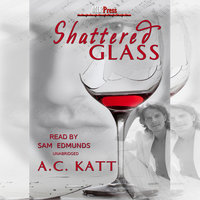 Shattered Glass - A.C. Katt