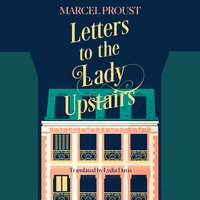 Letters to the Lady Upstairs - Marcel Proust