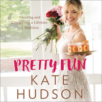 Pretty Fun - Kate Hudson
