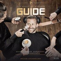Den medvetne mannens guide till rakning & skägg - Jenny Rydhström,Glenn Lauritz Andersson
