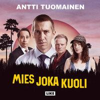 Mies joka kuoli - Antti Tuomainen