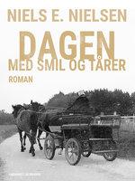 Dagen med smil og tårer - Niels E. Nielsen