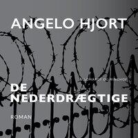 De nederdrægtige - Angelo Hjort