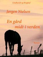 En gård midt i verden - Jørgen Nielsen