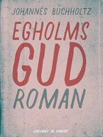 Egholms Gud - Johannes Buchholtz