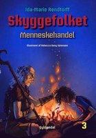 Skyggefolket 3 - Menneskehandel - Ida-Marie Rendtorff