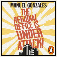 The Regional Office is Under Attack! - Manuel Gonzales