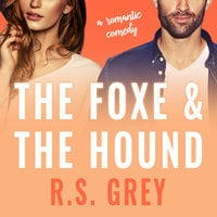 The Foxe & the Hound - R.S. Grey