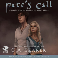 Fate's Call - A Novella from the World of the King's Riders - C.A. Szarek