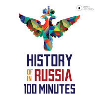 History of Russia in 100 Minutes - Tanel Vahisalu