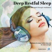 Deep Restful Sleep: Get The Life You Want Through Meditation - Virginia Harton