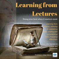 Learning from Lectures: For Success at College and University - Aidan Moran