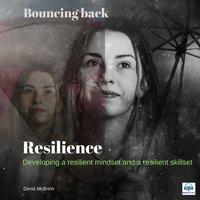 Resilience: Bouncing Back - Denis McBrinn