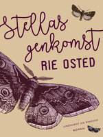 Stellas genkomst - Rie Osted