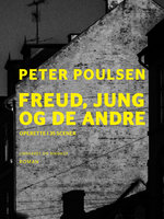 Freud, Jung og de andre - Peter Poulsen