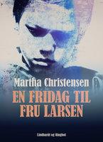 En fridag til fru Larsen - Martha Christensen