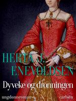 Dyveke og dronningen - Herta J. Enevoldsen