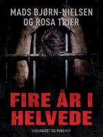 Fire år i helvede - Mads Bjørn-Nielsen