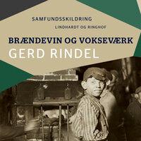Brændevin og vokseværk - Gerd Rindel