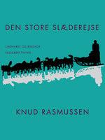 Den store slæderejse - Knud Rasmussen