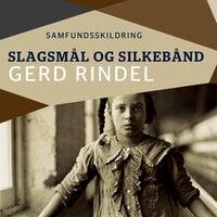 Slagsmål og silkebånd - Gerd Rindel