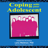 Coping with Your Adolescent - Larry F. Waldman (PhD)