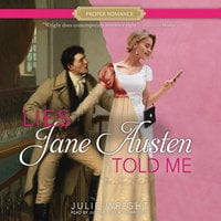 Lies Jane Austen Told Me - Julie Wright