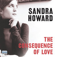 The Consequence of Love - Sandra Howard