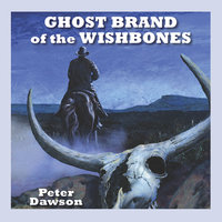 Ghost Brand of the Wishbones - Peter Dawson