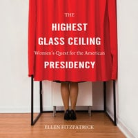 The Highest Glass Ceiling - Ellen Fitzpatrick
