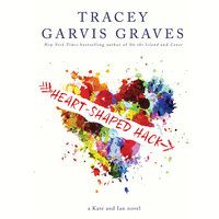 Heart-Shaped Hack - Tracey Garvis Graves